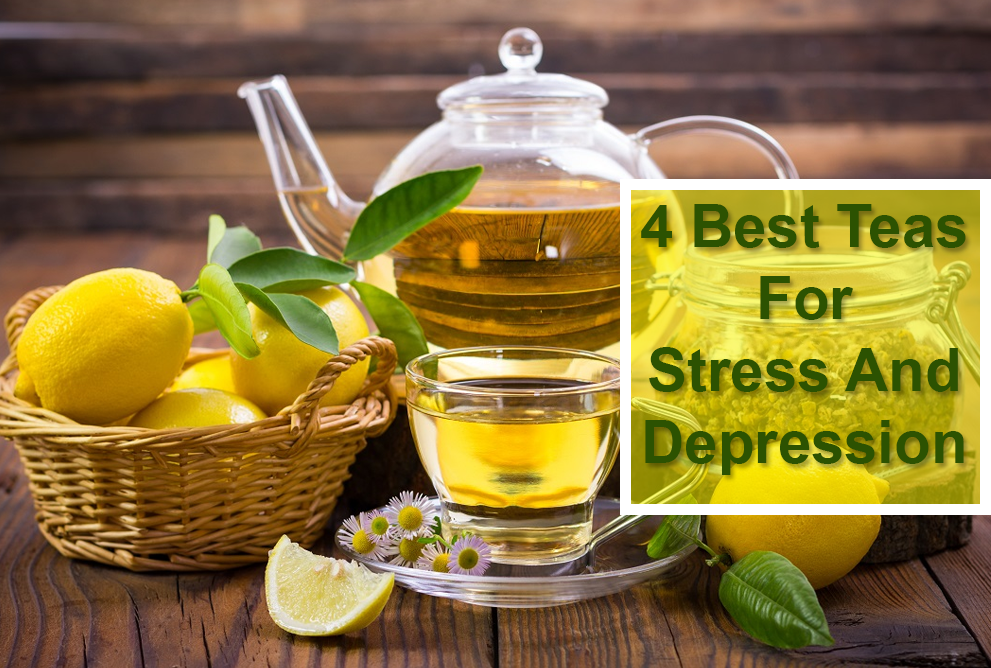 4 Best Teas for Stress and Depression