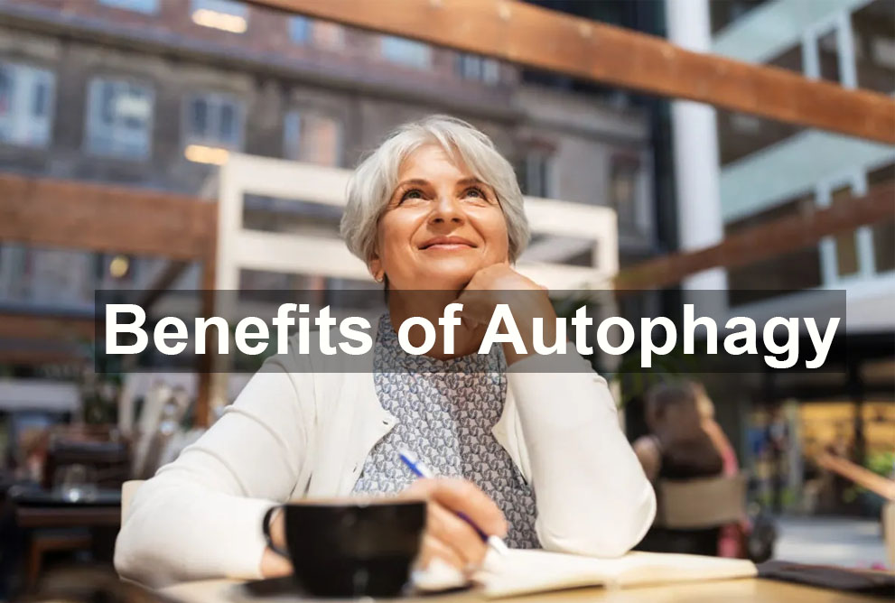 Benefits of Autophagy
