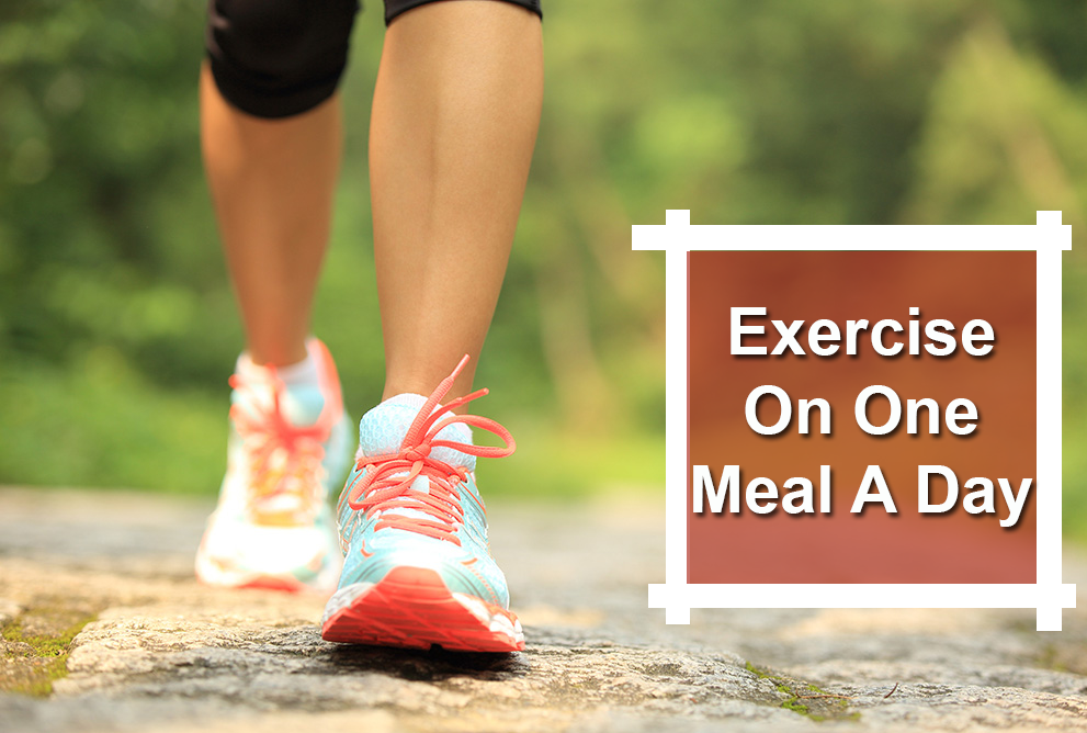 exercise on one meal a day