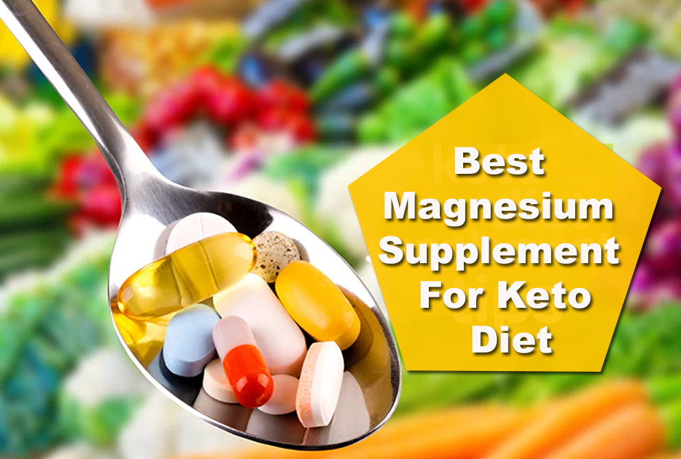 Best Magnesium Supplement For Keto Diet